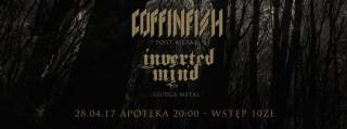 Coffinfish + Inverted Mind w Apotece