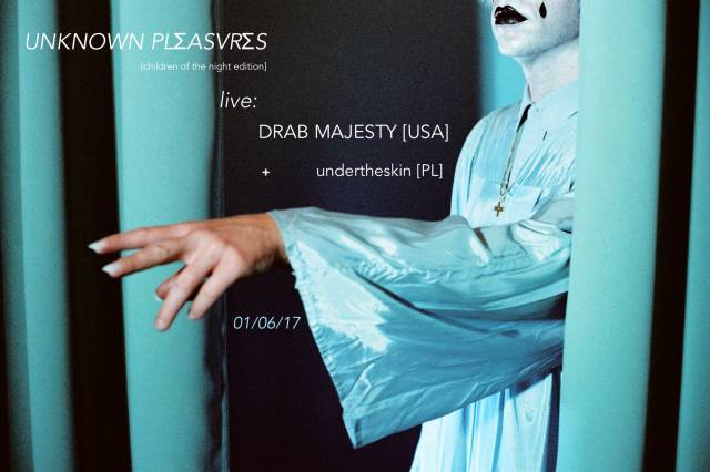 <em>Unknown Pleasures</em>, Drab Majesty + undertheskin w Pięknym Psie
