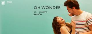 Oh Wonder w Kwadracie