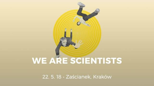 We Are Scientists w Zaścianku