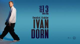 Ivan Dorn at Kwadrat