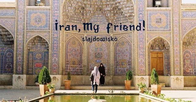 Iran, My Friend!, slajdowisko