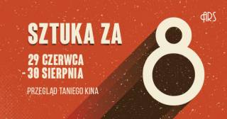 Cinema for Eight Zlotys: Summer 2018 at ARS Cinema