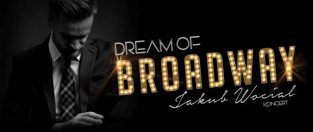 <em>Dream of Broadway</em>, Jakub Wocial
