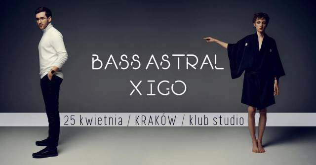 Bass Astral x Igo w Studio