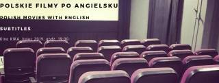 Polish Movies in English in Kika Cinema