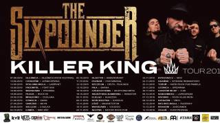The Sixpounder: Killer King Tour