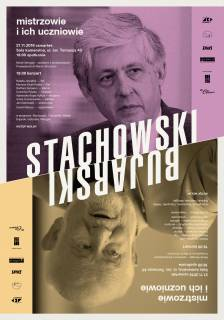 Marek Stachowski – Zbigniew Bujarski. Masters and Their Pupils
