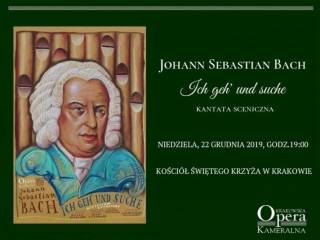 Johann Sebastian Bach - Ich geh' und suche. Concert at the end of Advent