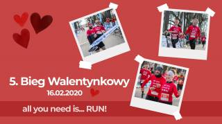 5. Bieg Walentynkowy. All you need is... RUN!