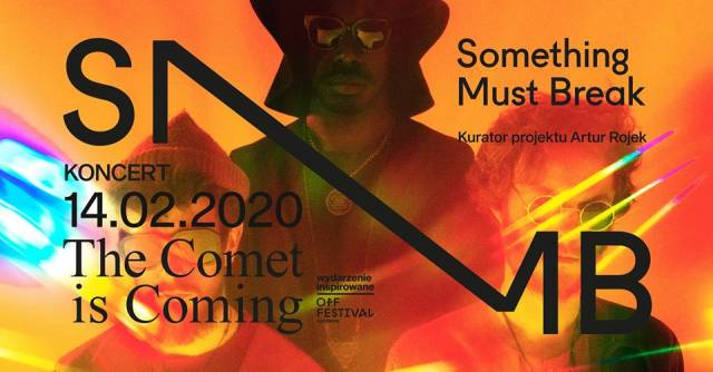 Something Must Break: The Comet Is Coming
