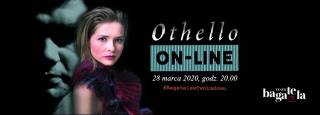 Bagatela w Twoim domu – Othello on-line