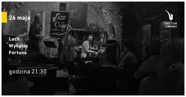 Lach/Wykpisz/Fortuna w Jazz Club U Muniaka
