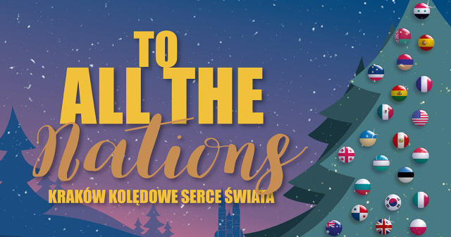 To All the Nations. Cracow – the Carol Heart of the World (online)
