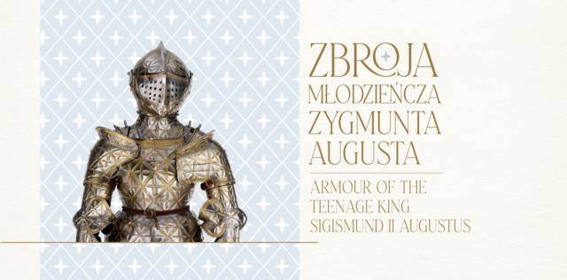 Armour of the Teenage King Sigismund II Augustus – special showing at Wawel Castle