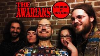 The Awarians at Cafe Szafe (online)